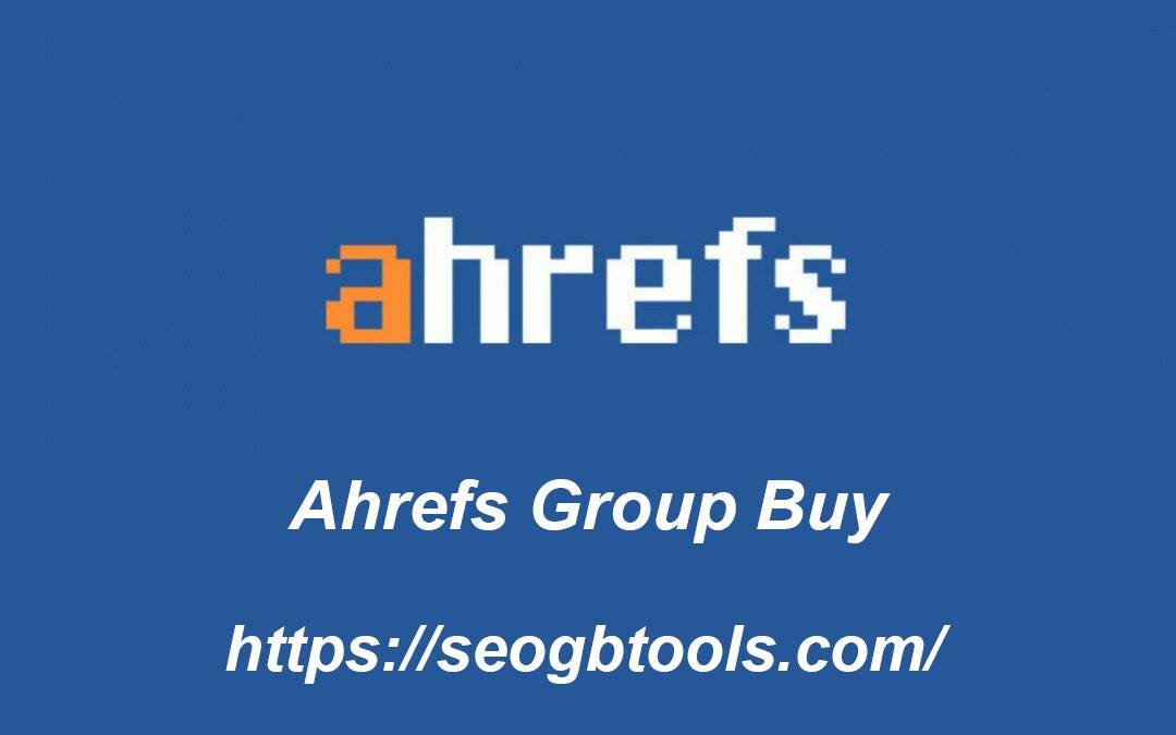 Ahrefs Group Buy