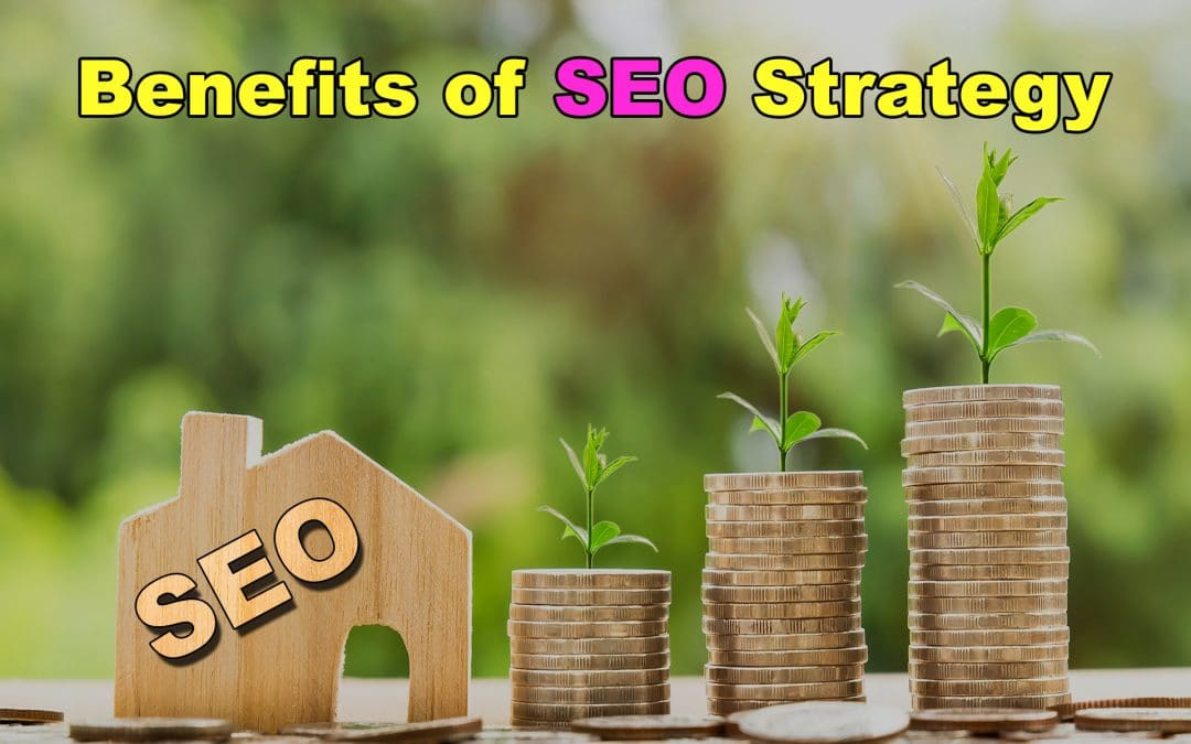 Benefits of SEO Strategy