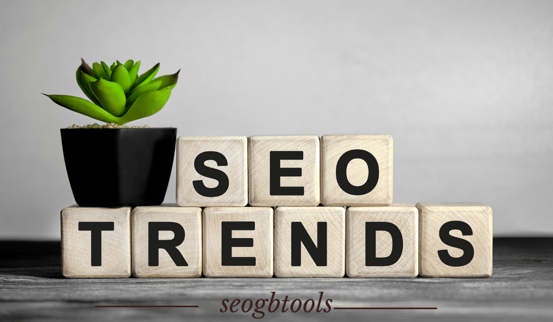 3 SEO Trend You Can't ignore in 2021